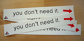 You Don't Need It Sticker